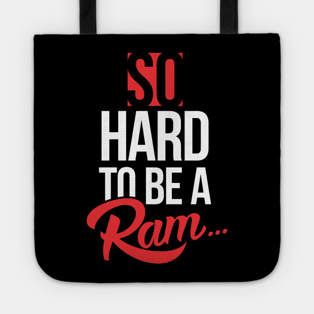 SO HARD TO BE A RAM (1892) BLACK edition - BAGS