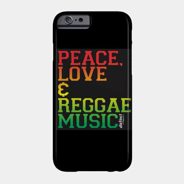 PEACE, LOVE & REGGAE MUSIC - PHONE CASES