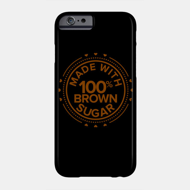 BROWN SUGAR - CELL PHONE CASE
