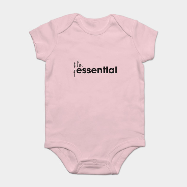 I'm Essential (Essentials Worker COVID19)  - Baby