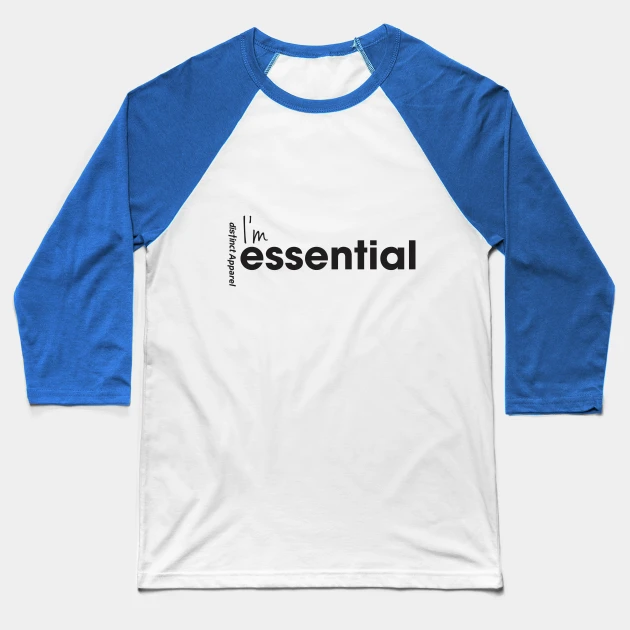 I'm Essential (Essentials Worker COVID19)  - Clothing