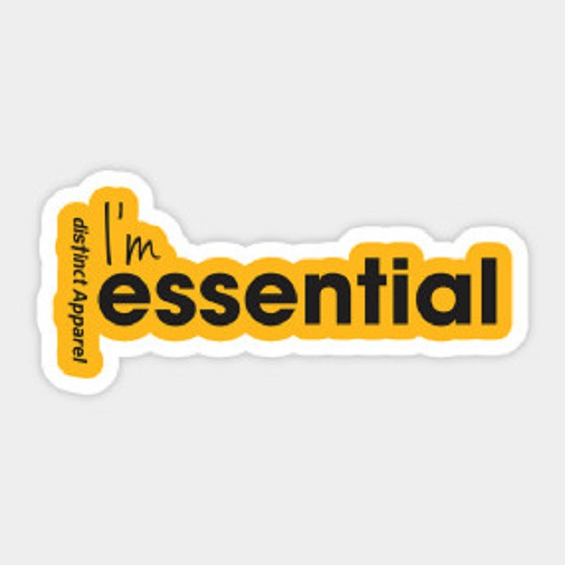 I'm Essential (Essentials Worker COVID19)  - Sticker