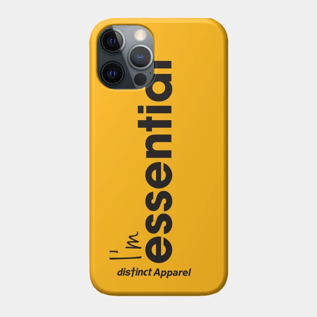 I'm Essential (Essentials Worker COVID19)  - Phone Case