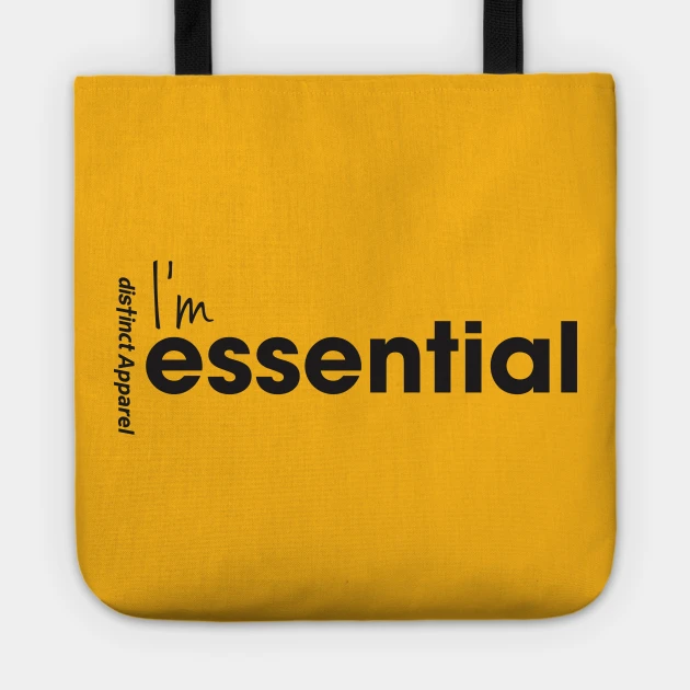 I'm Essential (Essentials Worker COVID19)  - Tote