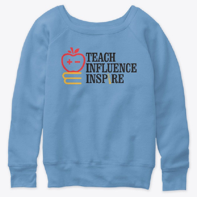 Teach Influence Inspire - Clothing