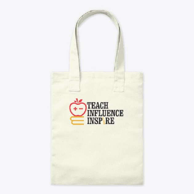Teach Influence Inspire - Tote Bag